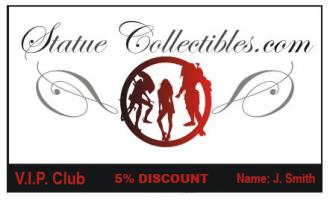 Statue Collectibles V.I.P. Club loyalty card 5% disc.